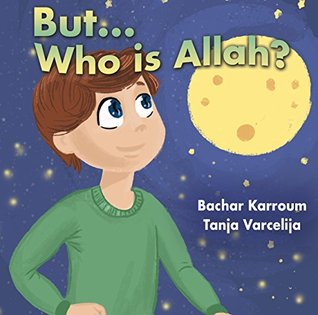 But...Who is Allah?: (Muslim books for children)