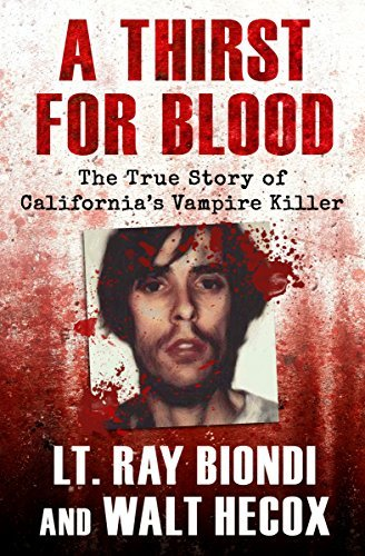 A Thirst for Blood The True Story of California's Vampire Killer
