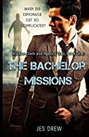 Kristian Clark and the Agency Trap Book One - The Bachelor Missions (The Kristian Clark Series 1)
