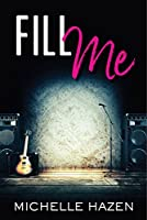 Fill Me: Book 0.5 of the Sex, Love, and Rock & Roll Series