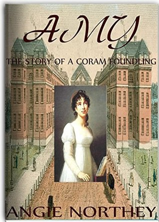 Amy: The Story Of A Coram Foundling