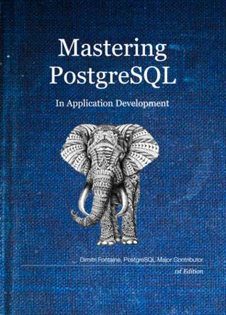 Mastering PostgreSQL in Application Development
