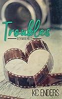 Troubles (Beekman Hills #1)