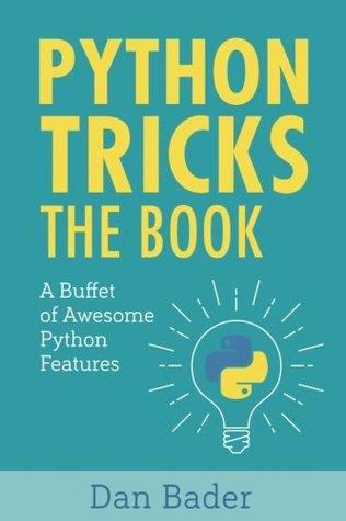 Python Tricks by Dan Bader