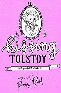 Kissing Tolstoy (Dear Professor, #1)
