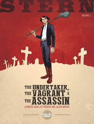The Undertaker, The Vagrant & The Assassin by Frédéric Maffre
