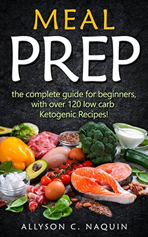 Delicious Meal Prep The Complete Meal Prep Cookbook For Beginners Your Essential Guide To Losing Weight And Saving Time Simple And Healthy Meals To Prep and Go!