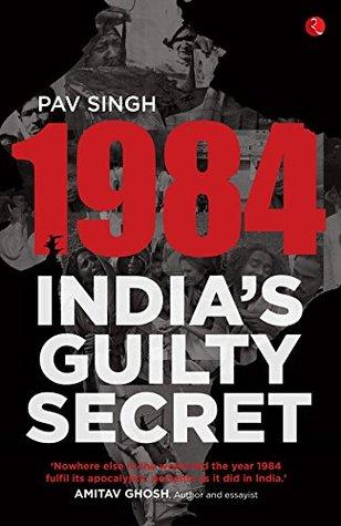 1984 India's Guilty Secret - Book By Pav Singh
