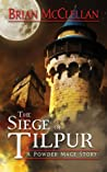 Siege of Tilpur by Brian  McClellan