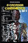 O Caçador cibernético da Rua 13 by Fábio Kabral