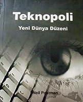 Teknopoli: Yeni Dünya Düzeni