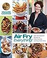 Air Fry Everythin...