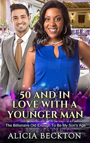 50 And In Love With A Younger Man by Alicia Beckton