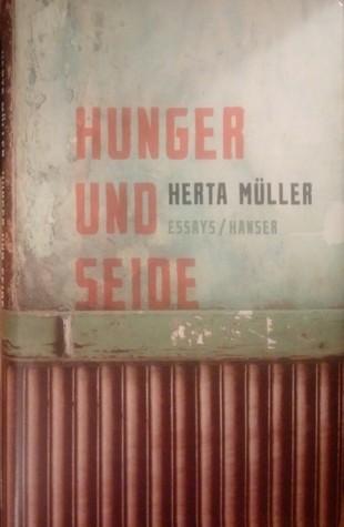 Hunger und Seide. Essays. by Herta Müller
