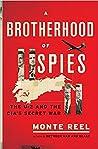 A Brotherhood of Spies by Monte Reel