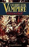 The Oldest Living Vampire Unleashed (The Oldest Living Vampire Saga Book 6)