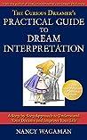 The Curious Dreamer's Practical Guide to Dream Interpretation