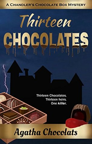 Thirteen Chocolates (A Chandler's Chocolate Box Mystery, #1)