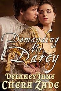 Demanding Mr. Darcy (Darcy's Undoing, #3)