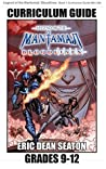 Legend of the Mantamaji: Bloodlines Curriculum Guide Grades 9 to 12