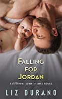 Falling for Jordan (Different Kind of Love, #2)