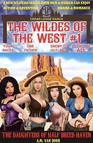 The Daughters of Half Breed Haven (The Wildes of the West #1)