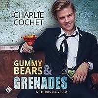 Gummy Bears & Grenades (THIRDS, #9.5)