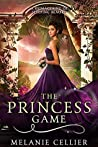 The Princess Game: A Reimagining of Sleeping Beauty (The Four Kingdoms, #4)