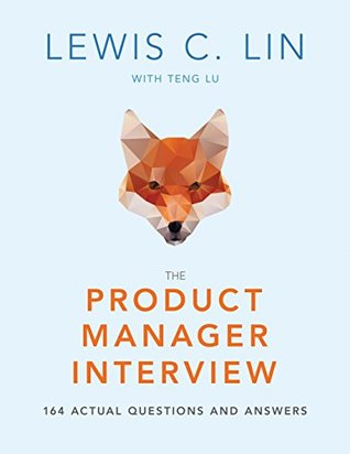 The Product Manager Interview: 164 Actual Questions and Answers
