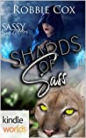 Shards of Sass (Sassy Ever After Kindle Worlds Novella;  Sanctuary of Bull Creek Book 1)