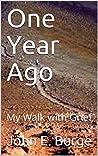 One Year Ago by John E. Burge