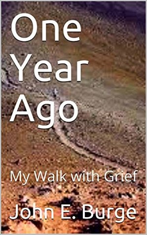 One Year Ago: My Walk with Grief