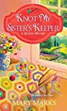 Knot My Sister's Keeper (A Quilting Mystery, #6)