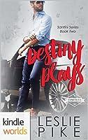 Destiny Plays (St. Helena Vineyard Series Kindle Worlds Novella; Santini Series Book 2)