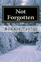 Not Forgotten Volume 1