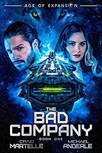 The Bad Company: Age of Expansion - A Kurtherian Gambit Series (Bad Company, #1)