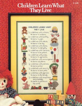 Children Learn What They Live Cross Stitch (Cross STitch Chart)
