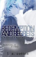 Redemption and Regrets (Chastity Falls, #4)