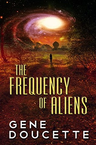 The Frequency of Aliens by Gene Doucette