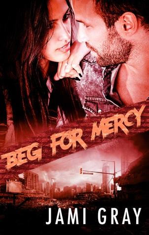 Beg for Mercy (Fate's Vultures, #2)