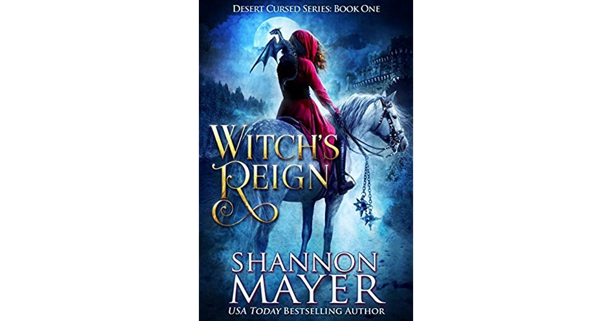 Witch's Reign (Desert Cursed, #1) by Shannon Mayer