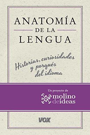 Anatomía de la lengua (Vox - Lengua Española - Manuales Prácticos)