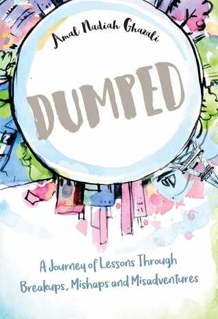 Dumped: A Journey of Lessons Through Breakups, Mishaps and Misadventures