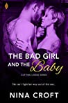 The Bad Girl and the Baby (Cutting Loose, #3)