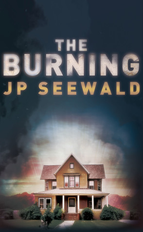 The Burning by J.P. Seewald