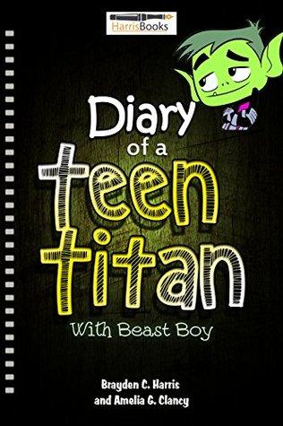 Diary of a Teen Titan: Adventures of Beast Boy