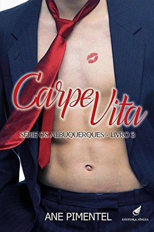 Carpe Vita (Os Albuquerques Livro 3)