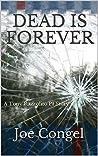 DEAD IS FOREVER: A Tony Razzolito PI Story (The Razzman Files Book 1)