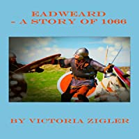 Eadweard - A Story Of 1066