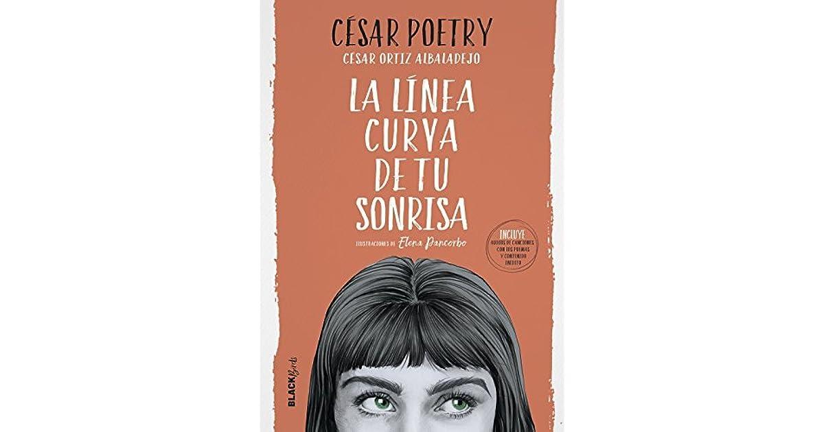 La Línea Curva De Tu Sonrisa By César Poetry